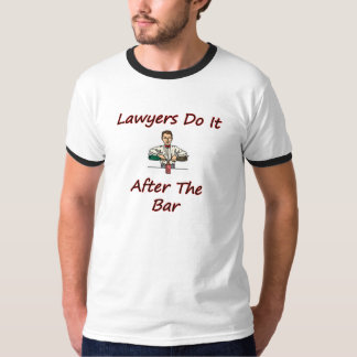 Lawyers Do It After The Bar Shirt