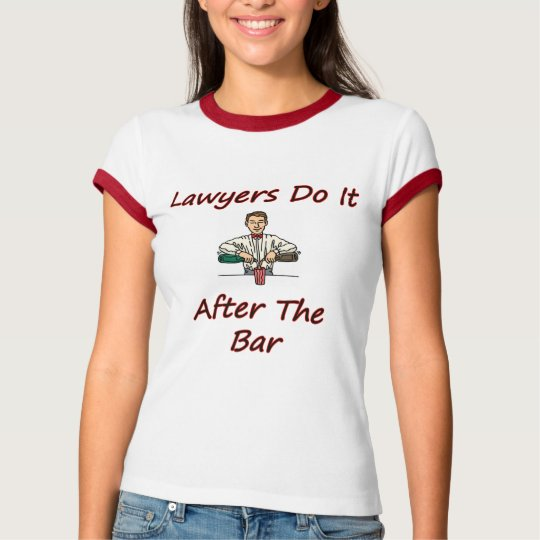 Lawyers Do It After The Bar T-Shirt