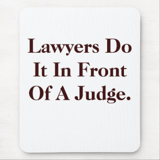 Lawyers Do IT - Cheeky Law Slogan Mouse Pad