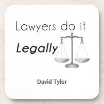 Lawyers do it! coaster