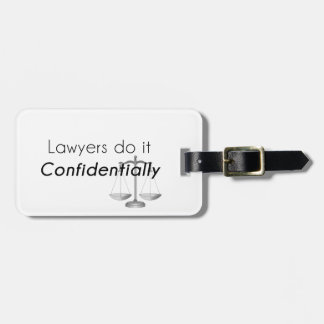 Lawyers do it Confidentially Bag Tag