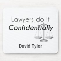 Lawyers do it Confidentially Mouse Pad
