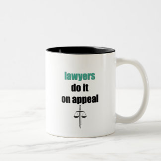 lawyers do it on appeal Two-Tone coffee mug