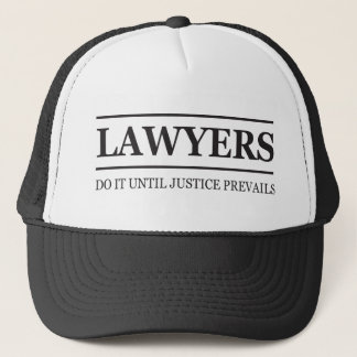 Lawyers do it until justice prevails trucker hat