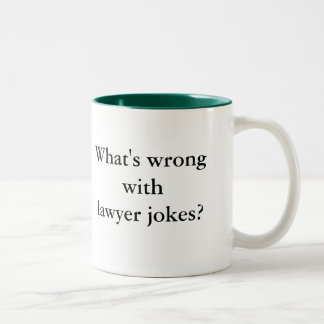 Lawyers don't think they're funny, and nobody e... Two-Tone coffee mug