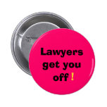 Lawyers, get you, off, ! 2 inch round button