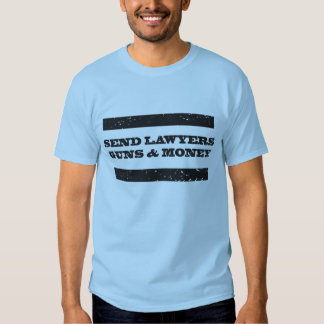 Lawyers guns and money tee-shirt t-shirt