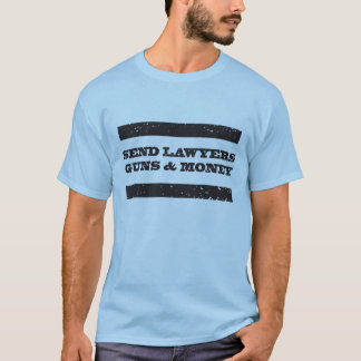 Lawyers guns and money tee-shirt T-Shirt