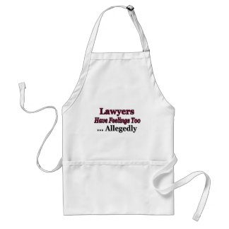 Lawyers Have Feelings Too ... Allegedly Adult Apron