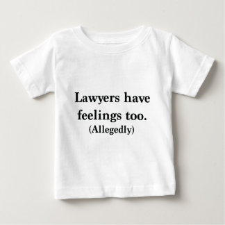 Lawyers have feelings too (Allegedly) Baby T-Shirt