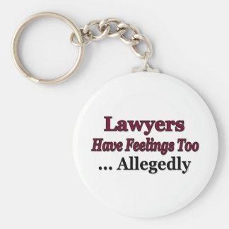Lawyers Have Feelings Too ... Allegedly Key Chain