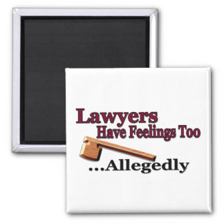 Lawyers Have Feelings Too ... Allegedly 2 Inch Square Magnet