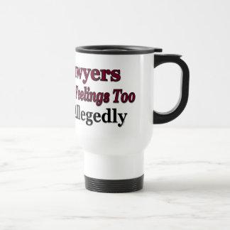 Lawyers Have Feelings Too ... Allegedly Mug Stainless Steel Travel Mug