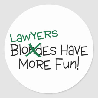Lawyers Have More Fun Classic Round Sticker