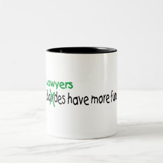 Lawyers Have More Fun Two-Tone Coffee Mug