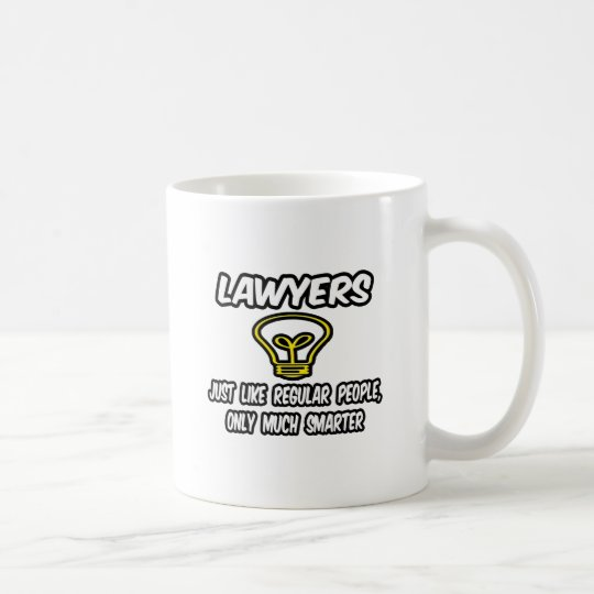 Lawyers...Like Regular People, Only Smarter Coffee Mug