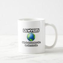 Lawyers...Making the World a Better Place Classic White Coffee Mug