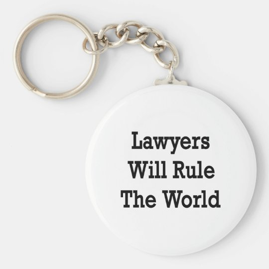 Lawyers Will Rule The World Keychain