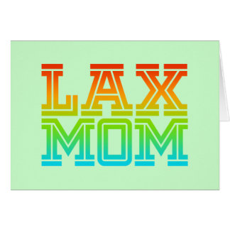 Lax Mom Card