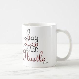 Lay Low And Hustle Mug (B&B)