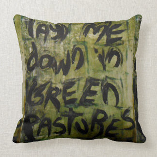 """""""lay me down in green pastures"""" pillows"""