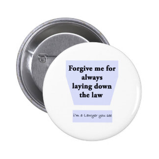 Laying Down the Law Pinback Buttons