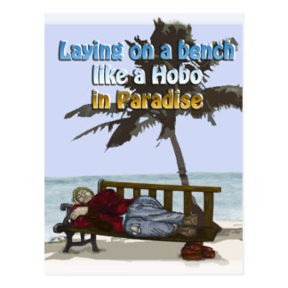 Laying on a beach like a hobo in paradise postcard