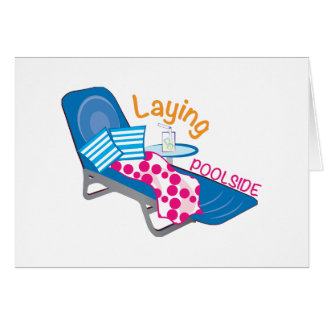 Laying Poolside Card