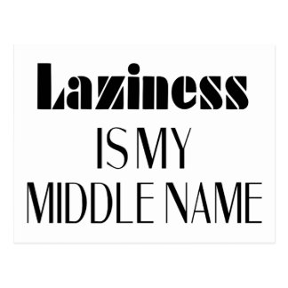Laziness Is My Middle Name Postcard