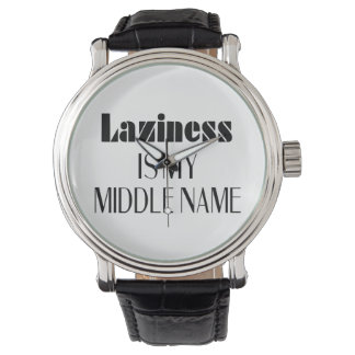 Laziness Is My Middle Name Wristwatch
