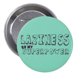 Laziness is my superpower pin