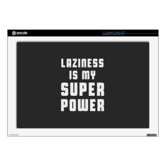 """Laziness is my superpower decal for 17"""" laptop"""