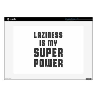 Laziness is my superpower skin for laptop