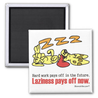 Laziness Pays Off 2 Inch Square Magnet