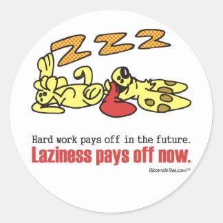 Laziness Pays Off Classic Round Sticker