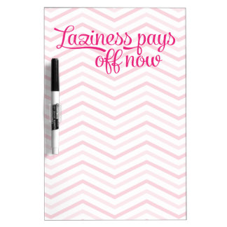 Laziness Pays Off Now Pink Dry-Erase Board