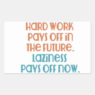 Laziness Pays Off Now Rectangular Sticker