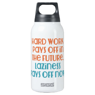 Laziness Pays Off Now Thermos Water Bottle