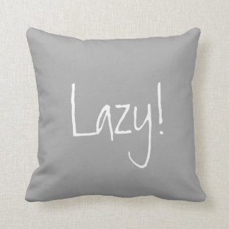 Lazy! Accent Pillow