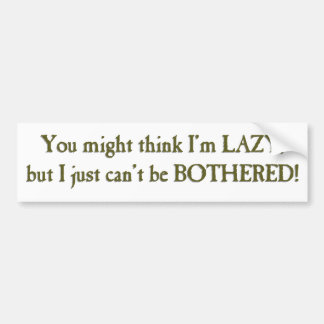 Lazy Bumper Stickers