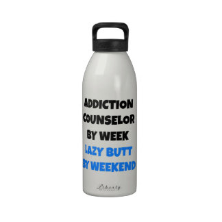 Lazy Butt Addiction Counselor Drinking Bottles