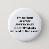 lazy crazy fibromyalgia pinback button
