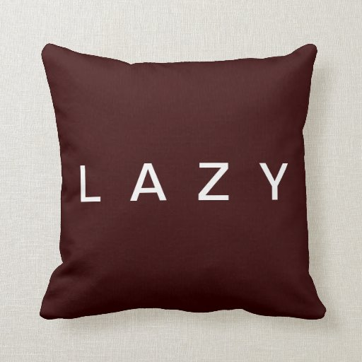 LAZY pillow