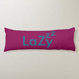 LaZy Pillow