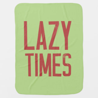 Lazy times baby blanket