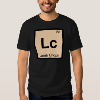 Lc - Lamb Chops Chemistry Periodic Table Symbol T-shirt