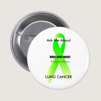 LCgreen, Ask Me About, LUNG CANCER Pinback Button