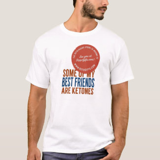 LCHF Shirt: Some Of My Best Friends Are Ketones T-Shirt