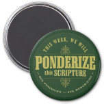 LDS Ponderize magnet. green 3 Inch Round Magnet