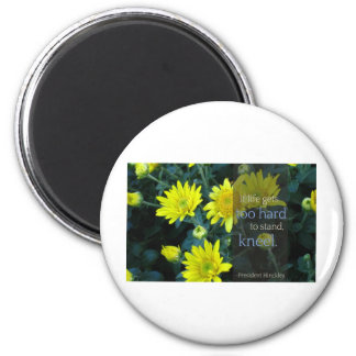 LDS Quote: When Life Gets Too Hard to Stand, Kneel 2 Inch Round Magnet